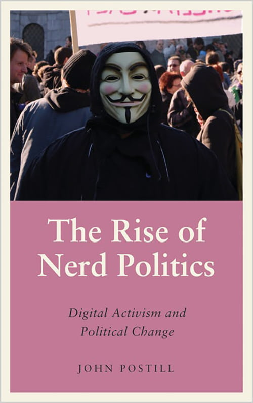 The Rise of Nerd Politics: Digital Activism and Political Change