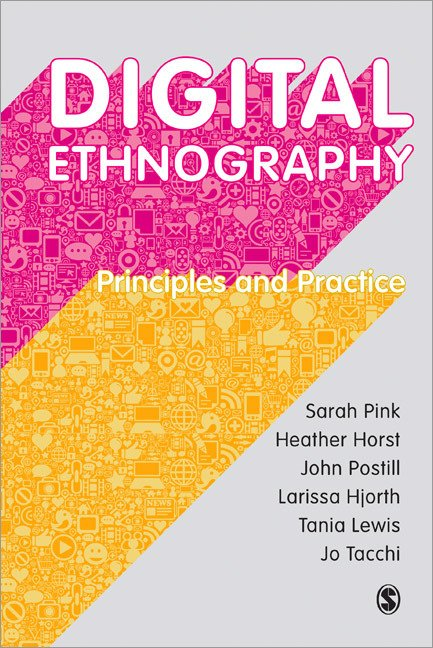 Digital Ethnography Principles and Practice